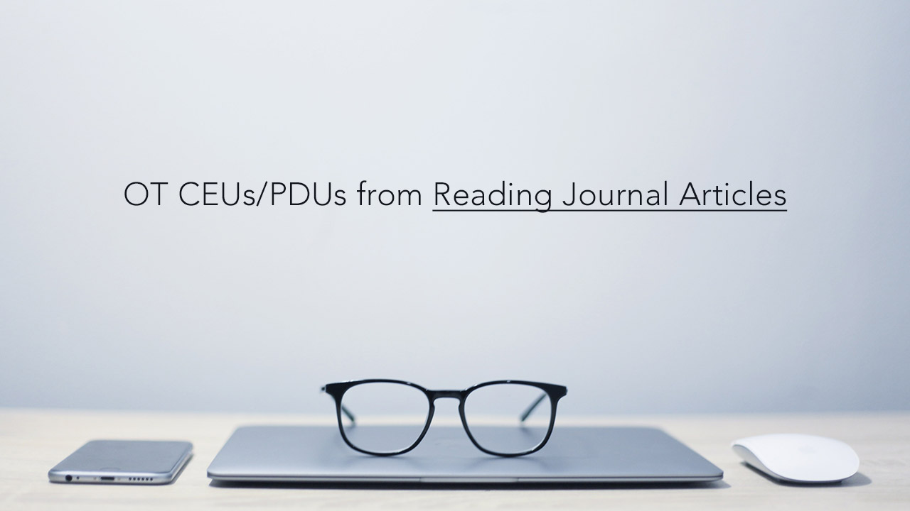 OT CEUs/PDUs from Reading Journal Articles
