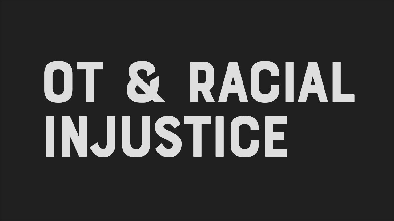 Occupational Therapy and Racial Injustice