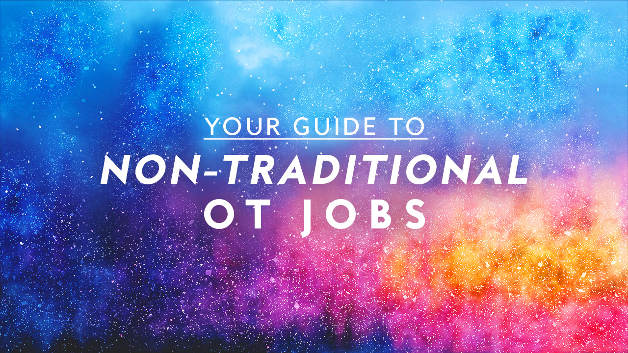 Your Guide to Non-Traditional OT Jobs