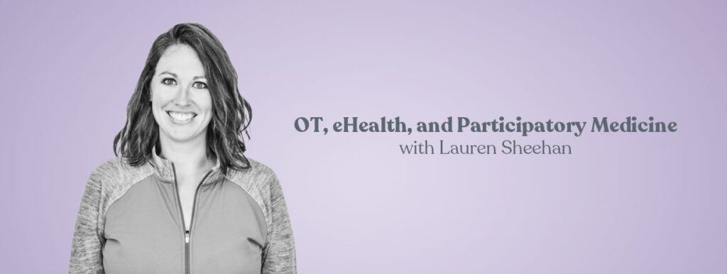 Learn more about OT, ehealth, and participatory medicine in our OT course!