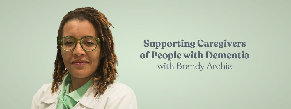 Learn more about supporting caregivers of people with dementia in the OT CEU course with Brandy Archie!