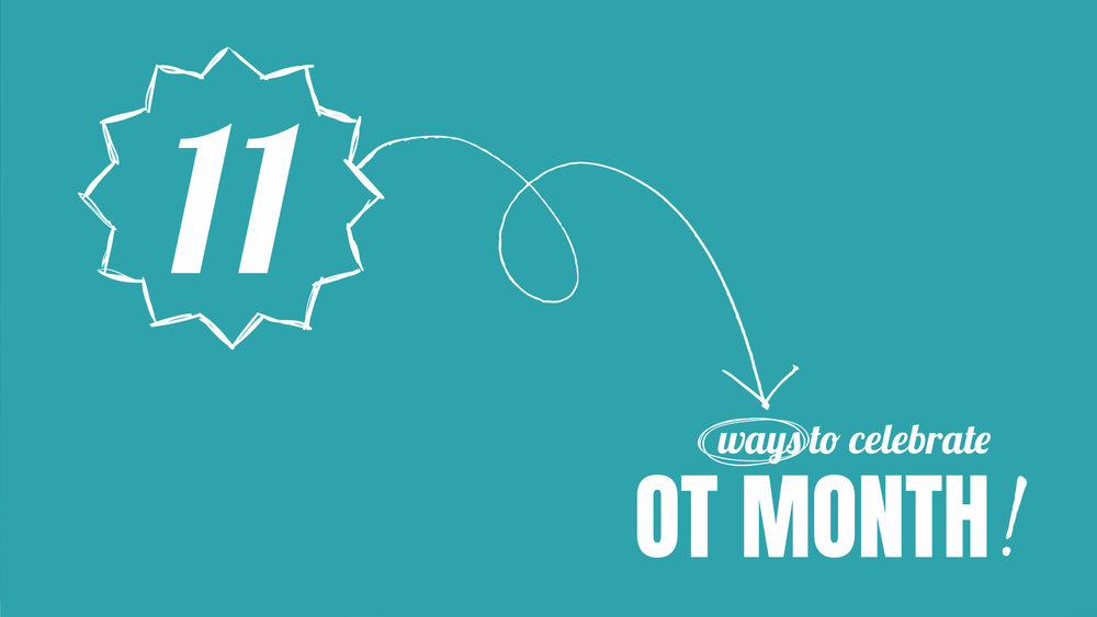 11 ideas for celebrating OT month! Post includes visual examples to inspire your own celebration!