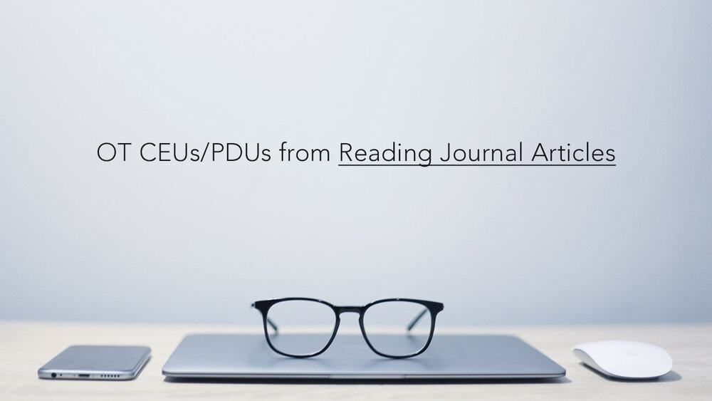 I believe that reading journal articles is one of the best ways to hone your clinical reasoning, and luckily many OT practitioners can receive CEUs and PDUs for their efforts.