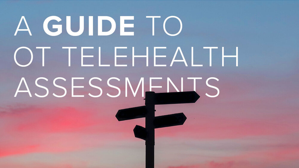 A guide to occupational therapy telehealth assessments