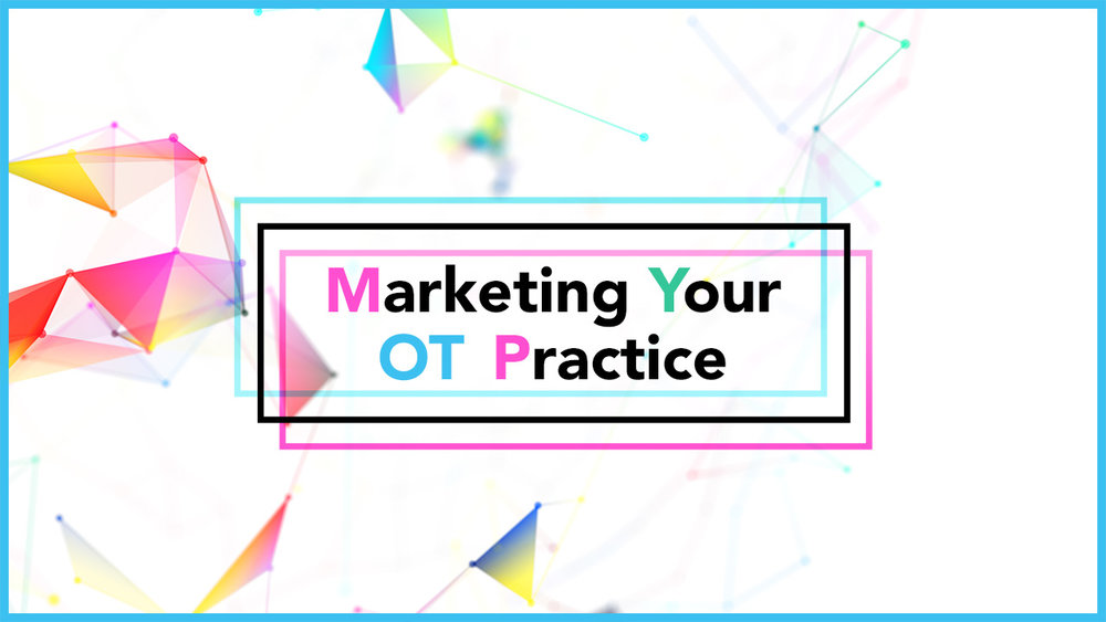 OT Potential's blog post on marketing your OT Practice!