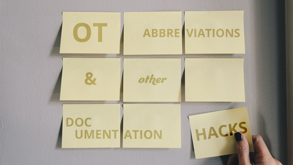 OT abbreviations help save therapists time, but can be confusing for the reader. This article breaks down how you can have the best of both worlds!