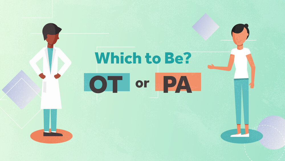 OT or PA: Which to Be?