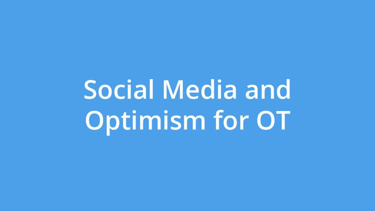 Social Media and Optimism for OT