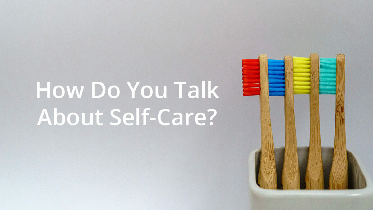 How do you talk about self-care?