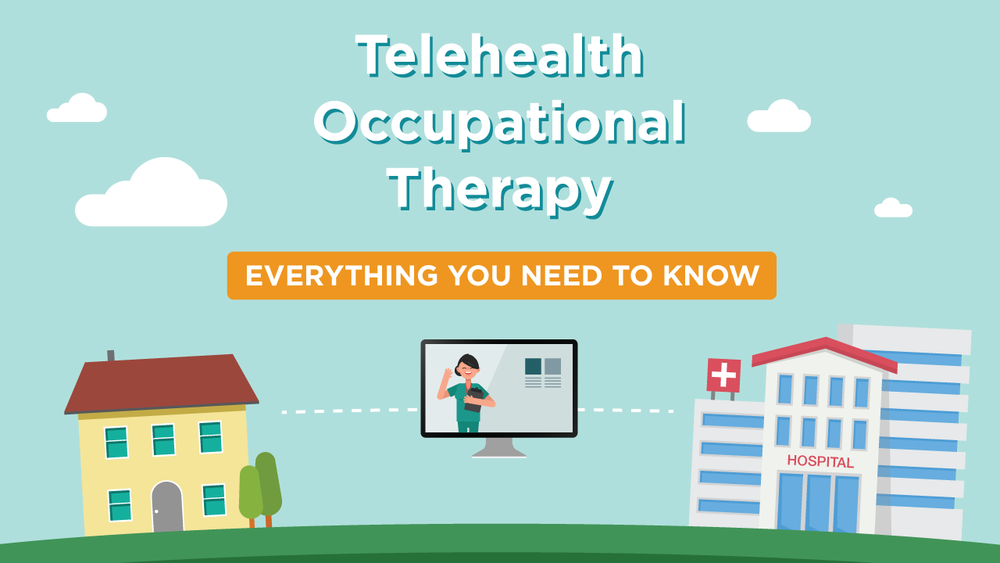 Everything you need to know about telehealth occupational therapy