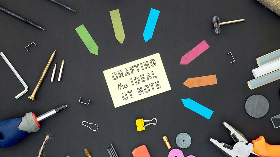 Crafting the Ideal OT Note
